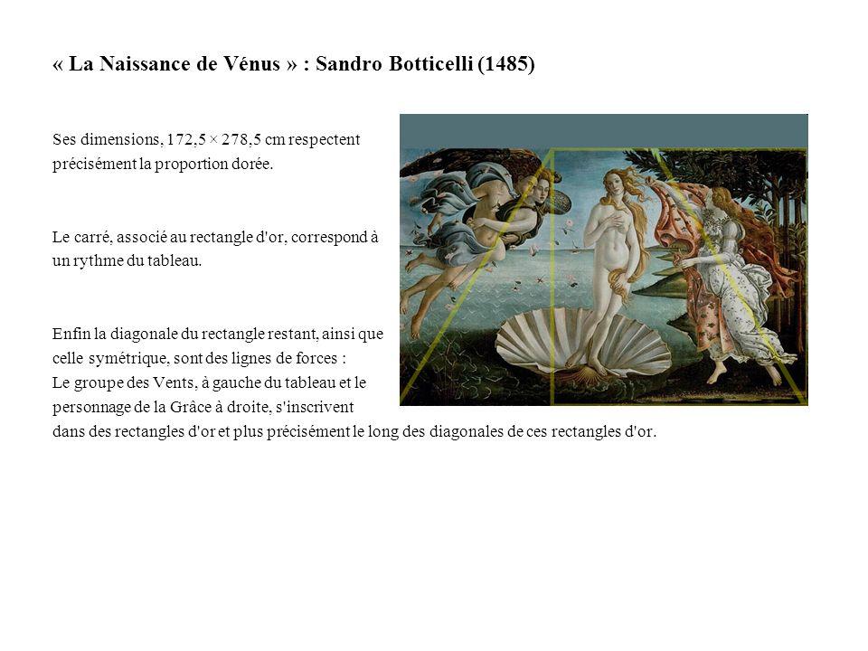 « La Naissance de Vénus » : Sandro Botticelli (1485) Ses dimensions, 172,5 × 278,5 cm respectent précisément la proportion dorée. Le carré, associé au