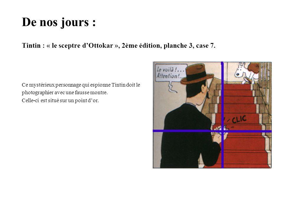 De nos jours : Tintin : « le sceptre dOttokar », 2ème édition, planche 3, case 7. Ce mystérieux personnage qui espionne Tintin doit le photographier a