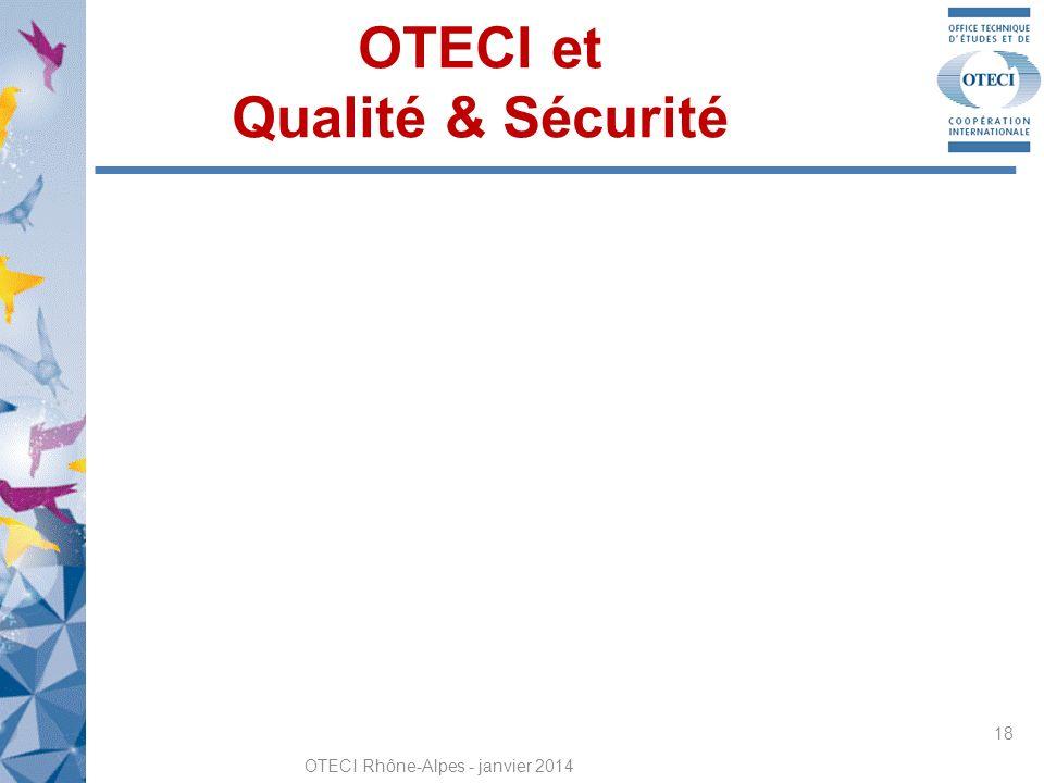OTECI et Qualité & Sécurité OTECI Rhône-Alpes - janvier 2014 18