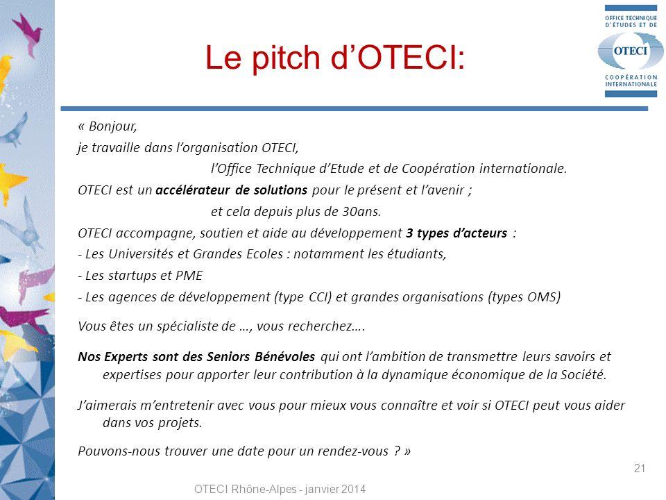 Le pitch dOTECI: « Bonjour, je travaille dans lorganisation OTECI, lOffice Technique dEtude et de Coopération internationale.
