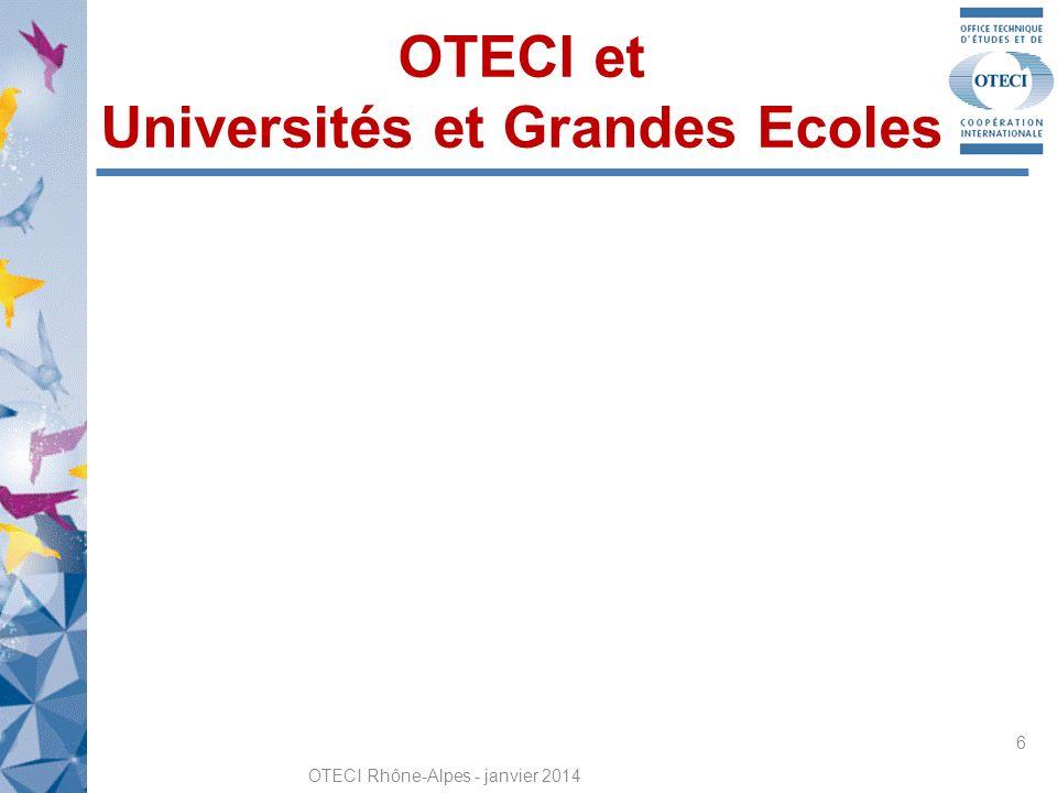 OTECI et Universités et Grandes Ecoles OTECI Rhône-Alpes - janvier 2014 6