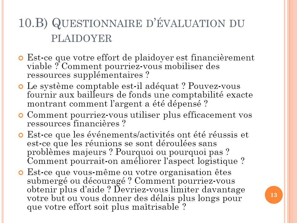 10.B) Q UESTIONNAIRE D ÉVALUATION DU PLAIDOYER Est-ce que votre effort de plaidoyer est financièrement viable .