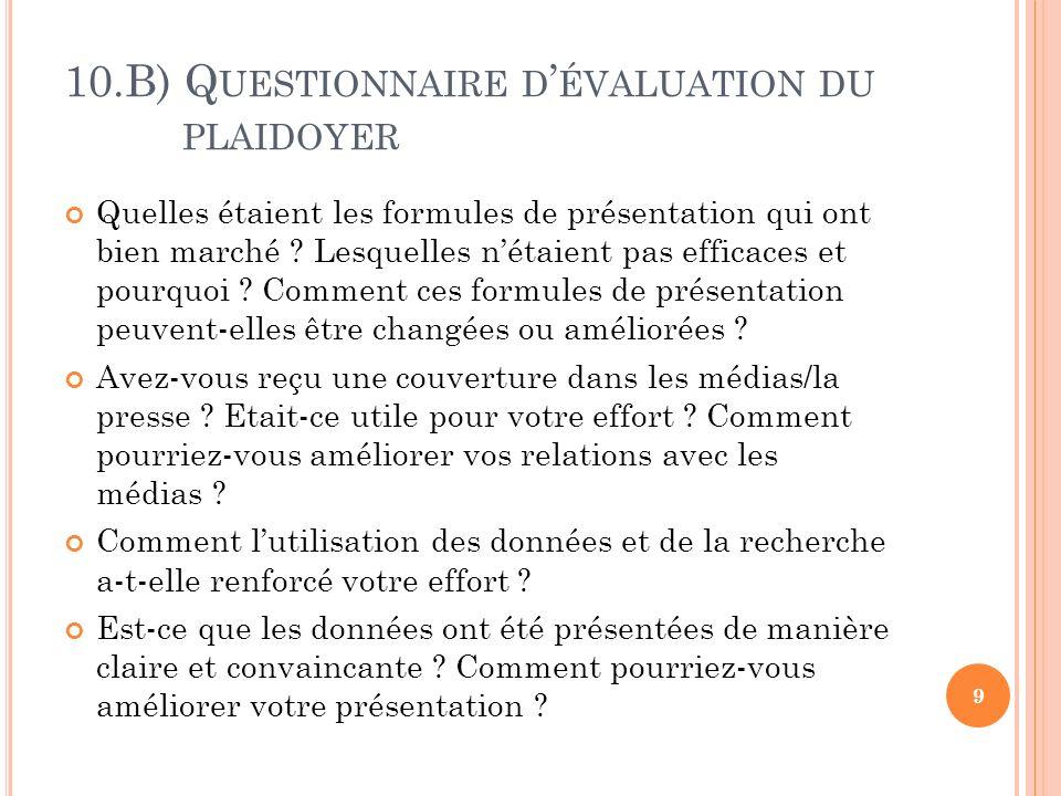 10.B) Q UESTIONNAIRE D ÉVALUATION DU PLAIDOYER Quelles étaient les formules de présentation qui ont bien marché .