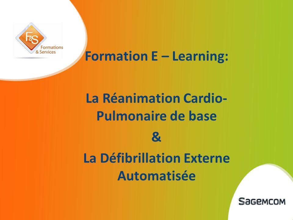 Formation E – Learning: La Réanimation Cardio- Pulmonaire de base & La Défibrillation Externe Automatisée