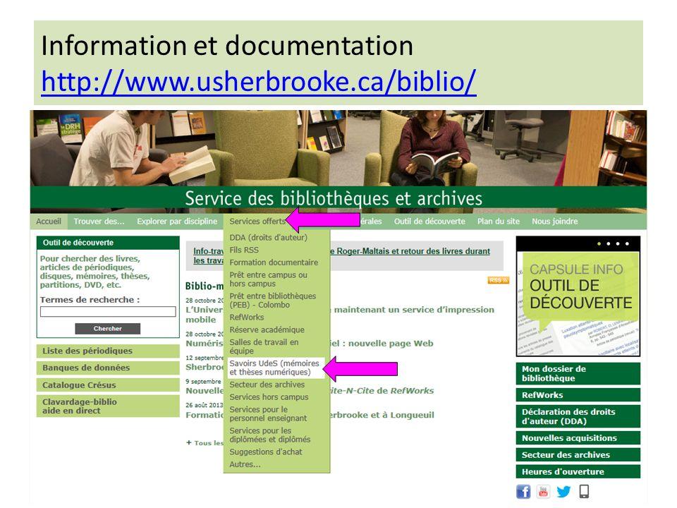 Information et documentation http://www.usherbrooke.ca/biblio/ http://www.usherbrooke.ca/biblio/