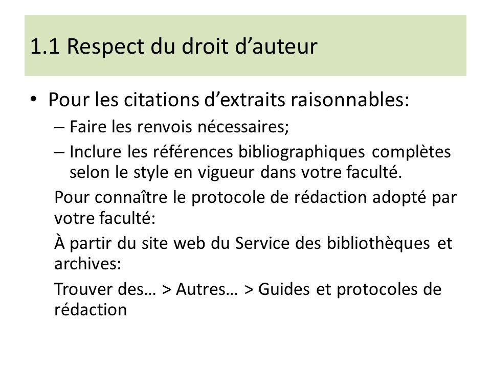 1.1 Respect du droit dauteur Pour les citations dextraits raisonnables: – Faire les renvois nécessaires; – Inclure les références bibliographiques com