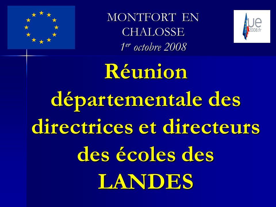 Réunion départementale des directrices et directeurs des écoles des LANDES MONTFORT EN CHALOSSE 1 er octobre 2008