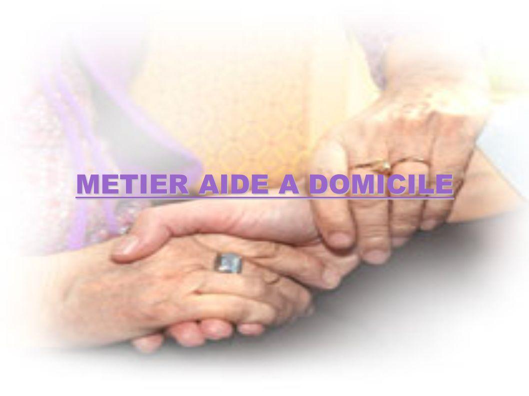 DEFINITION Contribue au soutien à domicile des personnes âgées dépendantes, handicapées, malades ou rencontrant des difficultés permanentes ou passagères.