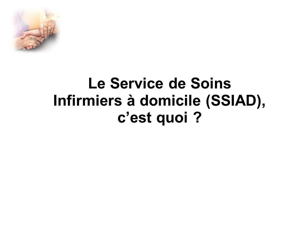 Le Service de Soins Infirmiers à domicile (SSIAD), cest quoi ?