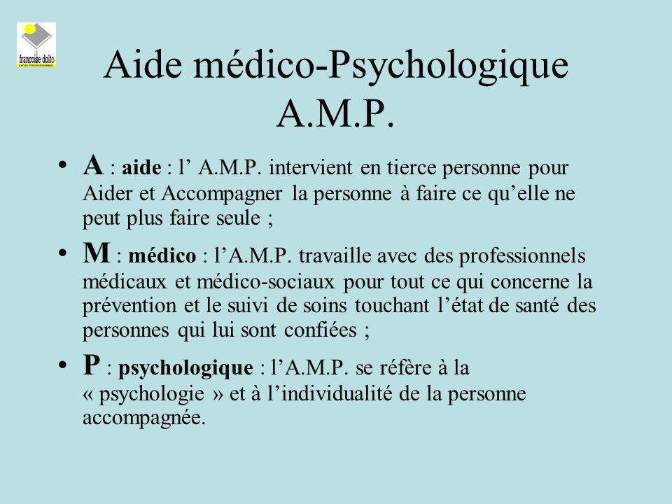 Aide médico-Psychologique A.M.P.A : aide : l A.M.P.