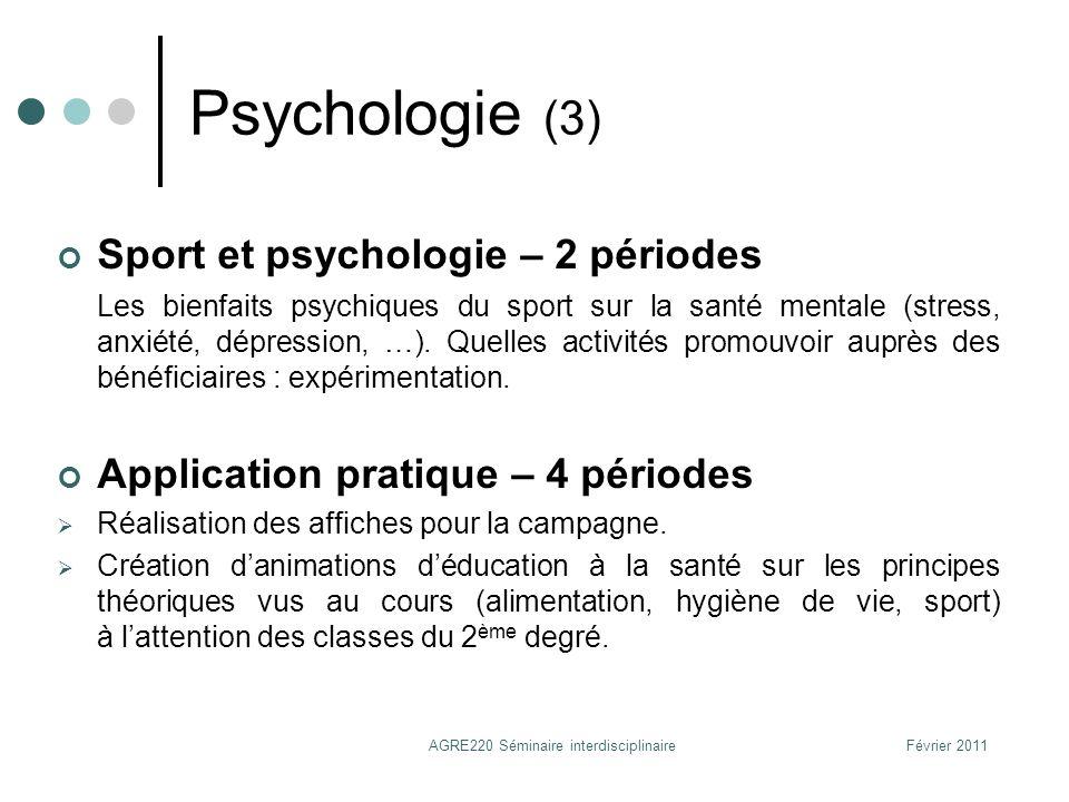 Psychologie (3) Sport et psychologie – 2 périodes Les bienfaits psychiques du sport sur la santé mentale (stress, anxiété, dépression, …). Quelles act