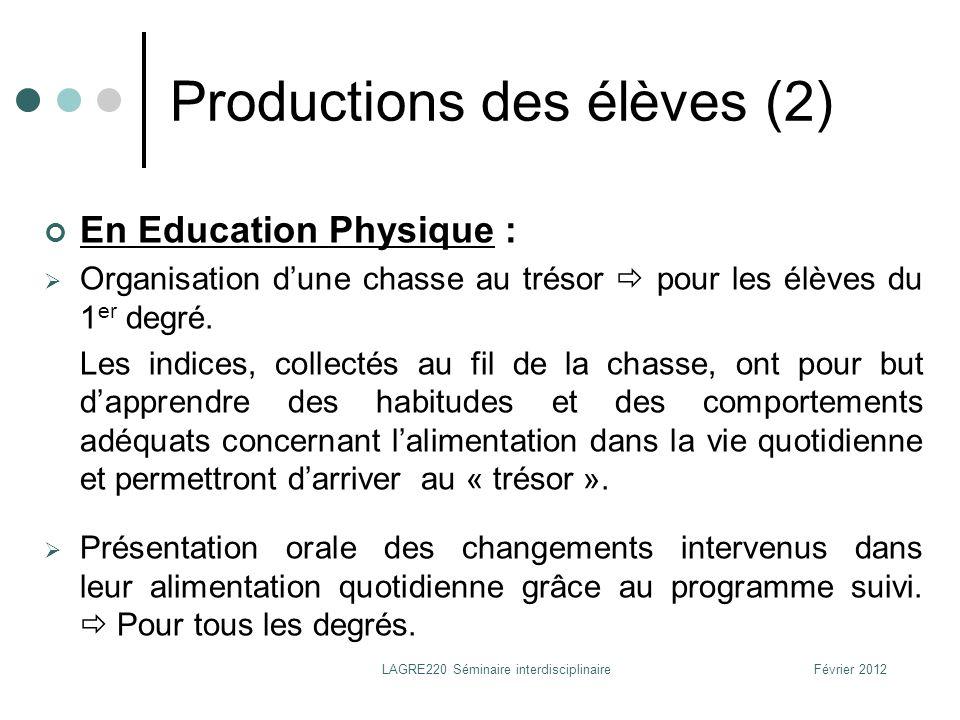 Février 2012LAGRE220 Séminaire interdisciplinaire Productions des élèves (2) En Education Physique : Organisation dune chasse au trésor pour les élève