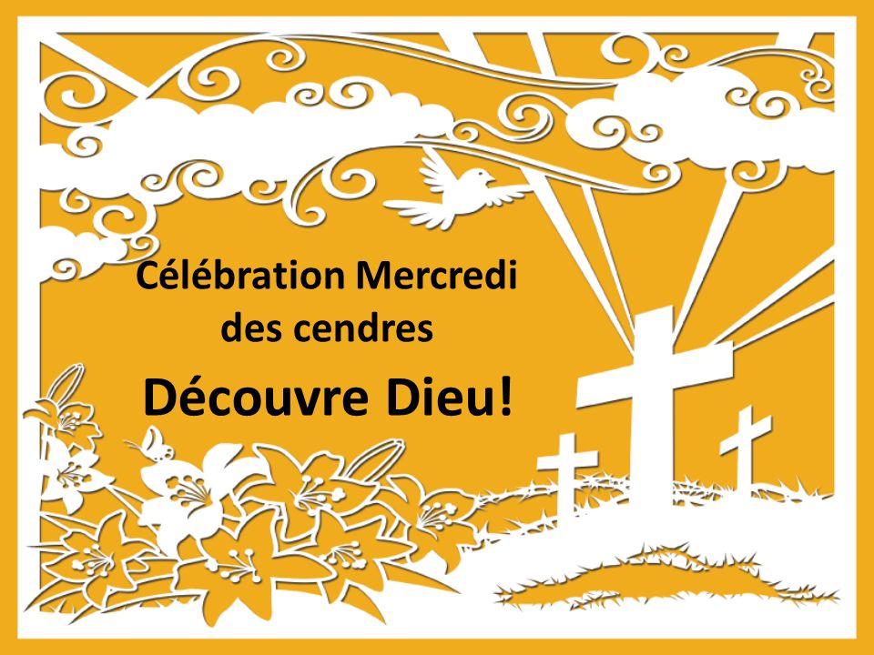 Célébration Mercredi des cendres Découvre Dieu!