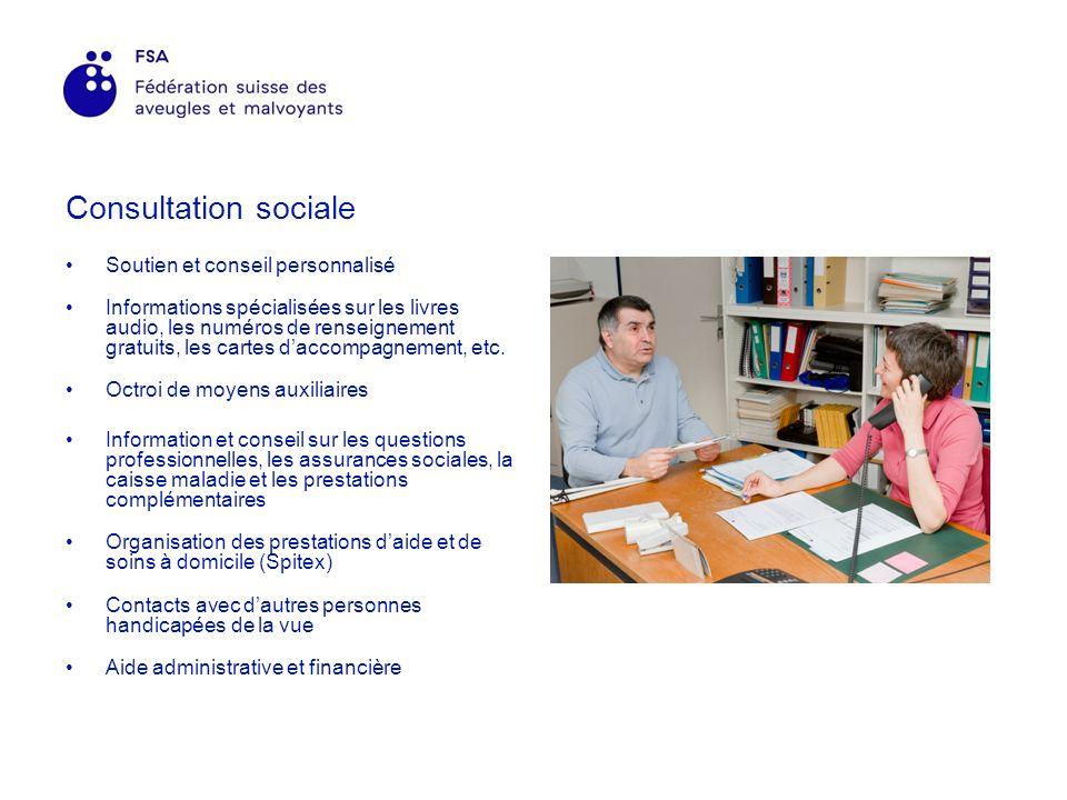 Consultation sociale Soutien et conseil personnalisé Informations spécialisées sur les livres audio, les numéros de renseignement gratuits, les cartes daccompagnement, etc.