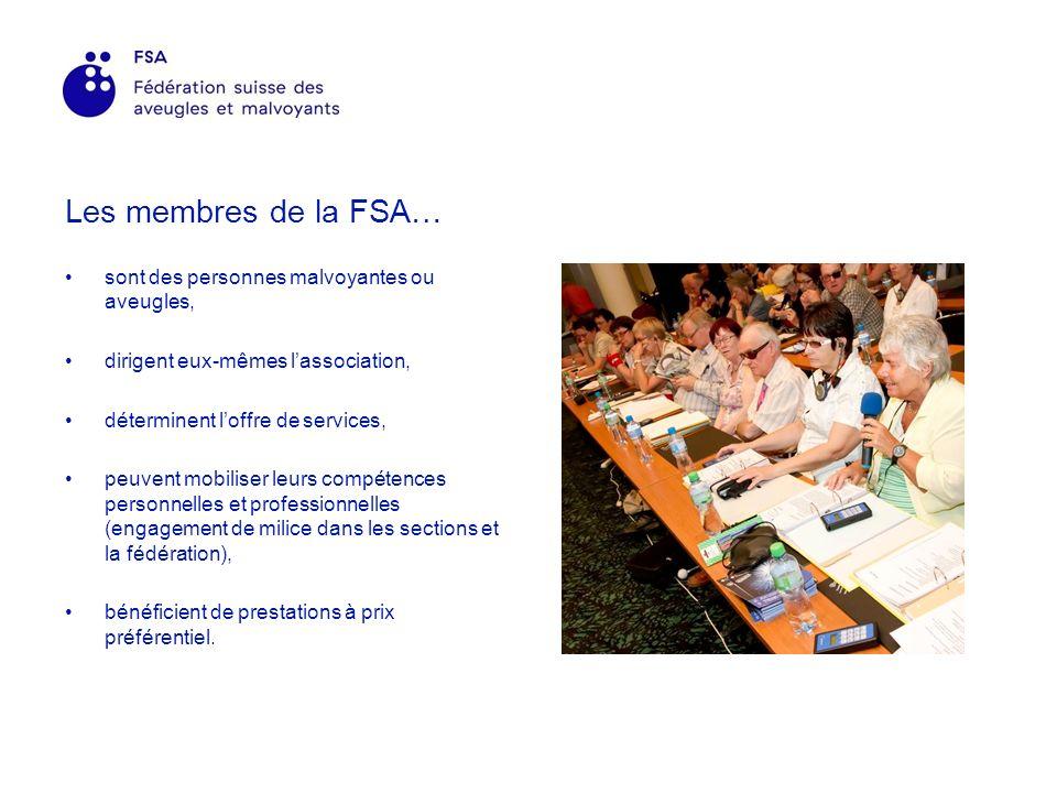 Les membres de la FSA… sont des personnes malvoyantes ou aveugles, dirigent eux-mêmes lassociation, déterminent loffre de services, peuvent mobiliser leurs compétences personnelles et professionnelles (engagement de milice dans les sections et la fédération), bénéficient de prestations à prix préférentiel.