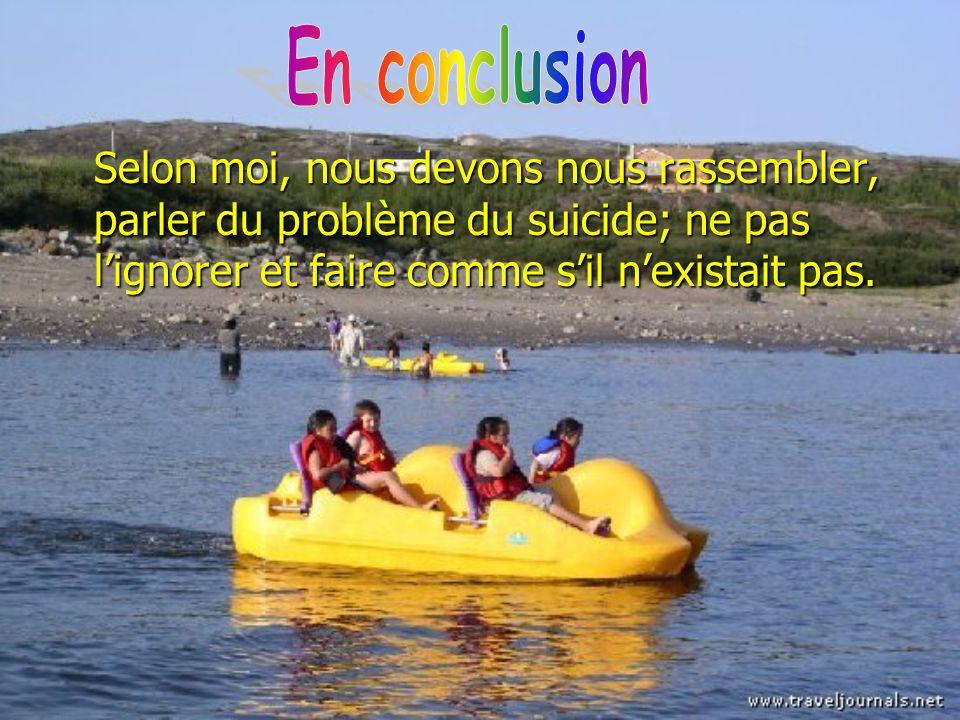 Selon moi, nous devons nous rassembler, parler du problème du suicide; ne pas lignorer et faire comme sil nexistait pas.