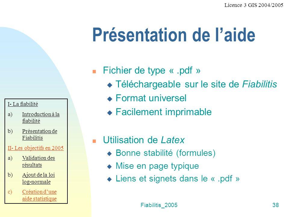 Fiabilitis_200538 Présentation de laide Fichier de type «.pdf » Téléchargeable sur le site de Fiabilitis Format universel Facilement imprimable Utilis