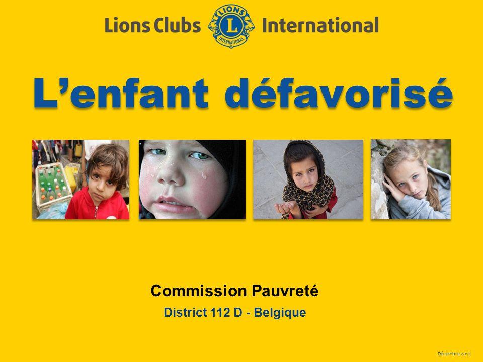 Décembre 2012 Lenfant défavorisé Commission Pauvreté District 112 D - Belgique