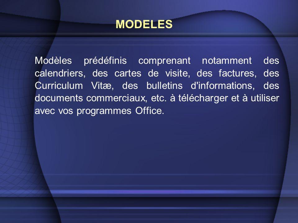 Modèles prédéfinis comprenant notamment des calendriers, des cartes de visite, des factures, des Curriculum Vitæ, des bulletins d informations, des documents commerciaux, etc.