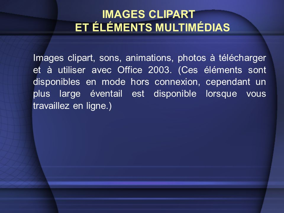 Images clipart, sons, animations, photos à télécharger et à utiliser avec Office 2003.