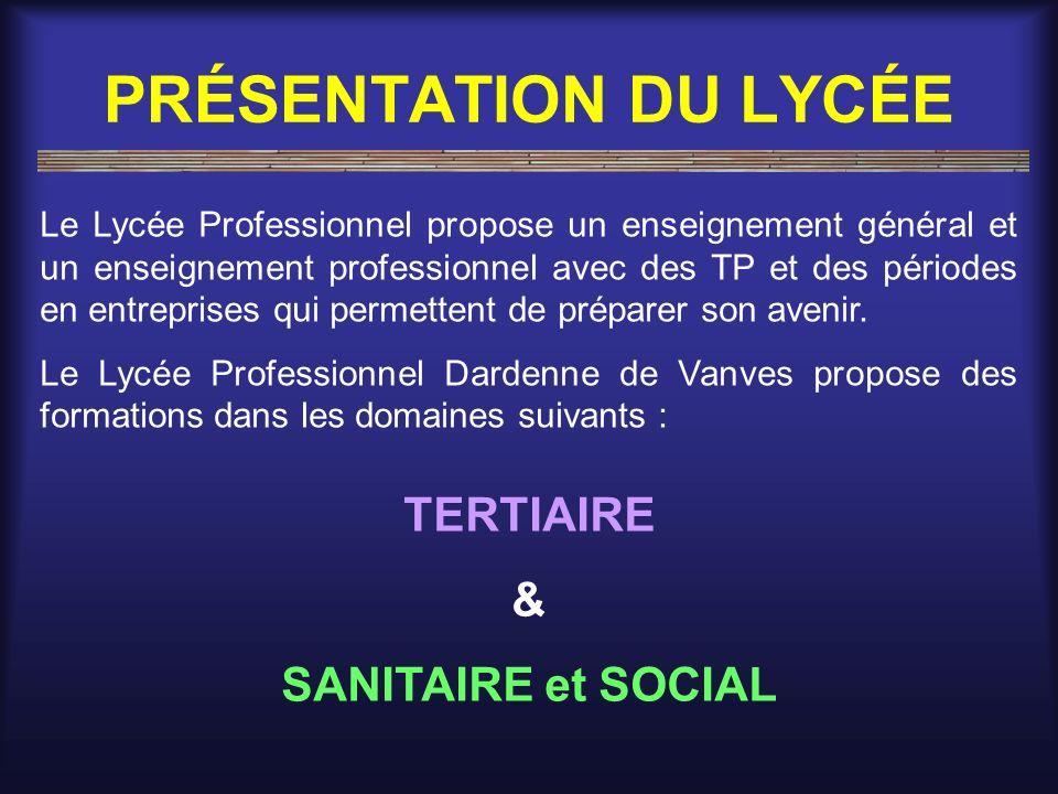 PRÉSENTATION DU LYCÉE Le Lycée Professionnel propose un enseignement général et un enseignement professionnel avec des TP et des périodes en entrepris