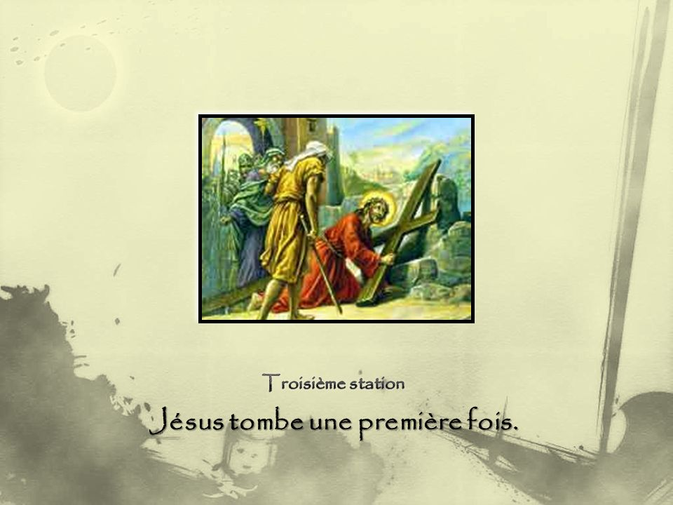 Jésus, la douleur, la honte s intensifie.Te voilà déshabillé devant tous.