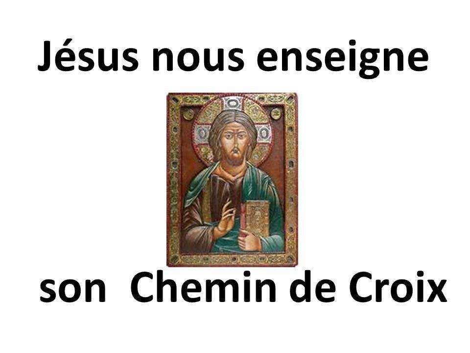 son Chemin de Croix Jésus nous enseigne