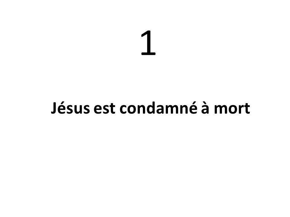 1. Jésus est condamné à mort