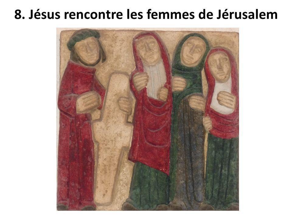 8. Jésus rencontre les femmes de Jérusalem