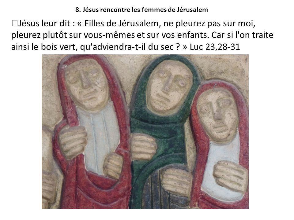 Jésus leur dit : « Filles de Jérusalem, ne pleurez pas sur moi, pleurez plutôt sur vous-mêmes et sur vos enfants.