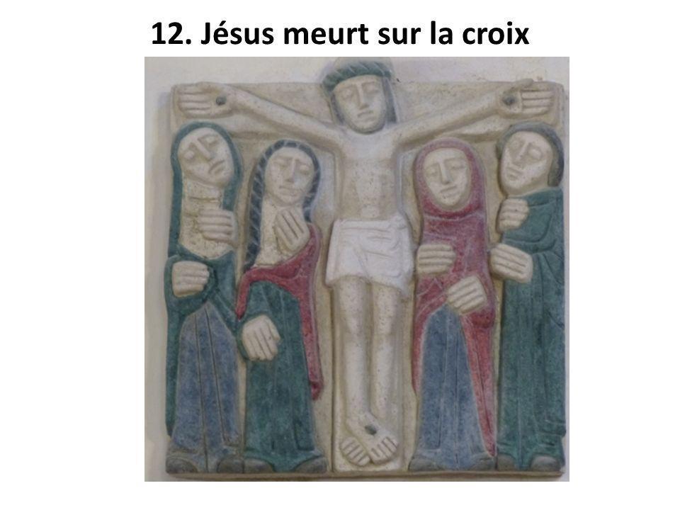 12. Jésus meurt sur la croix