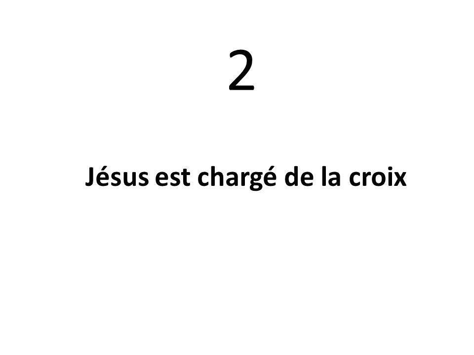 2 Jésus est chargé de la croix