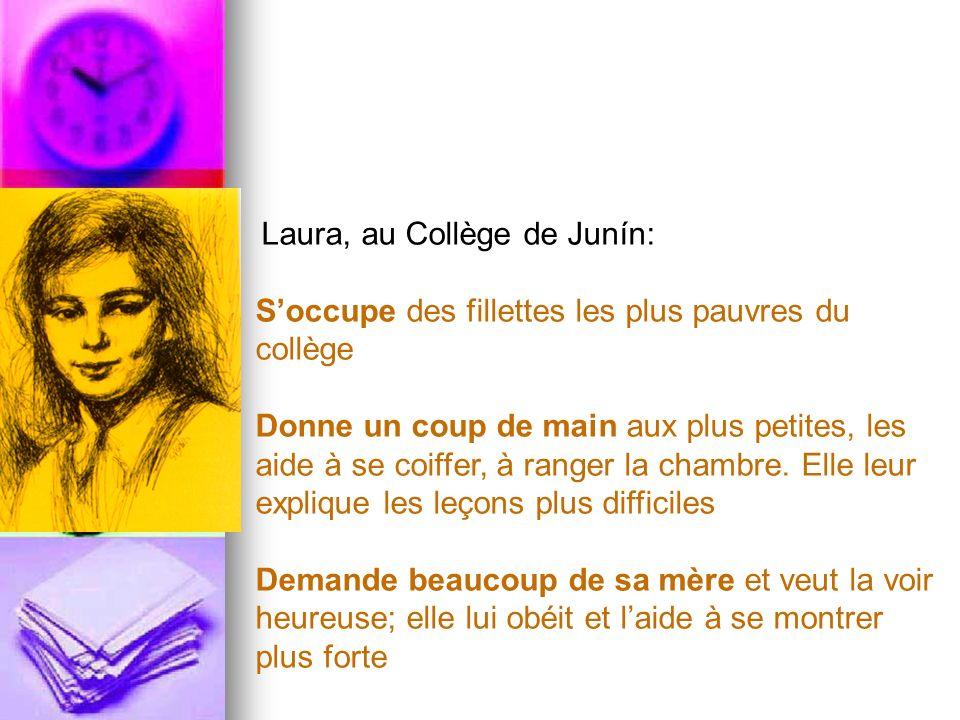 Laura, au Collège de Junín: Soccupe des fillettes les plus pauvres du collège Donne un coup de main aux plus petites, les aide à se coiffer, à ranger