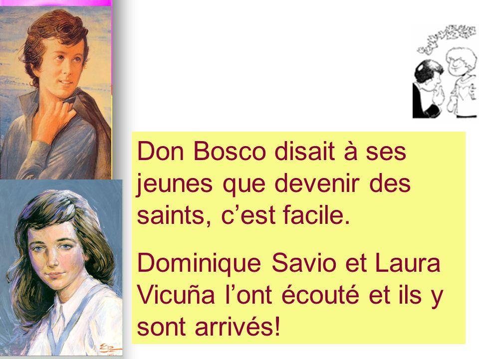Don Bosco disait à ses jeunes que devenir des saints, cest facile. Dominique Savio et Laura Vicuña lont écouté et ils y sont arrivés!