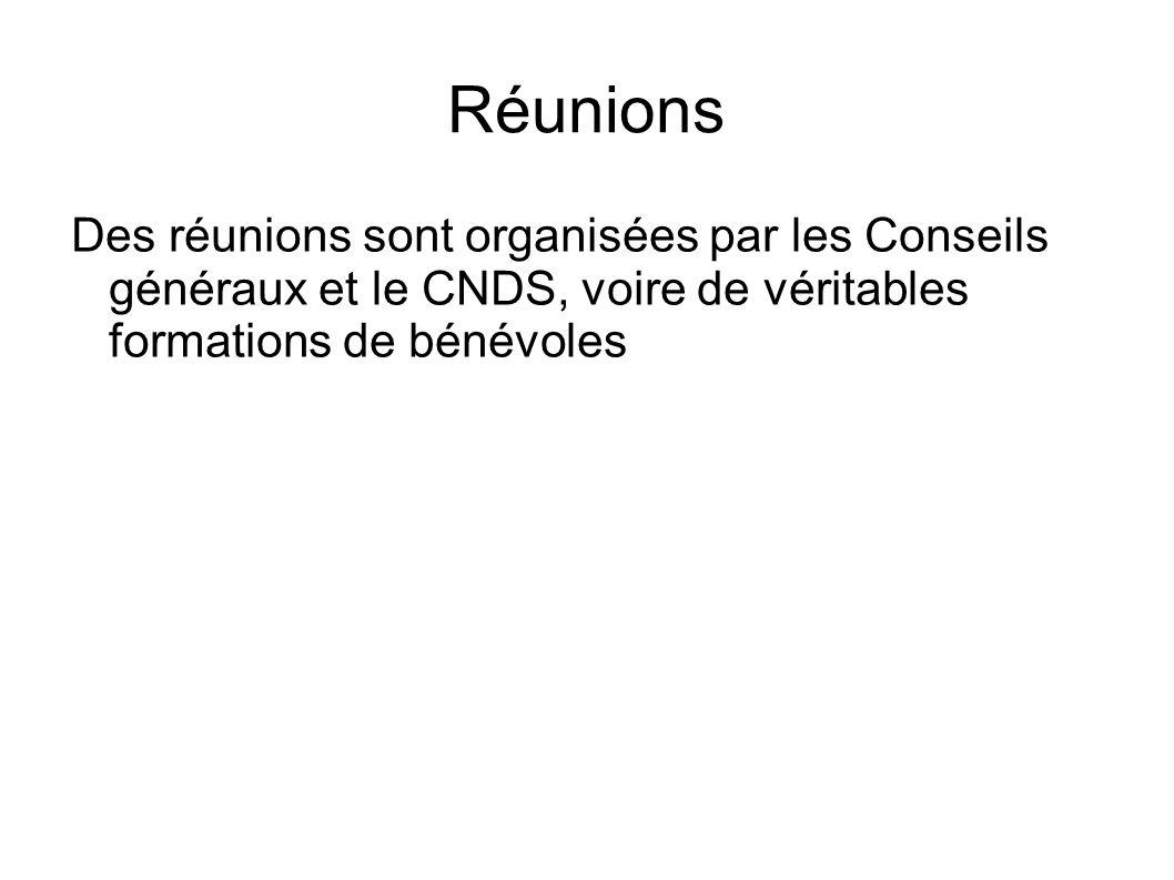 Réunions Des réunions sont organisées par les Conseils généraux et le CNDS, voire de véritables formations de bénévoles