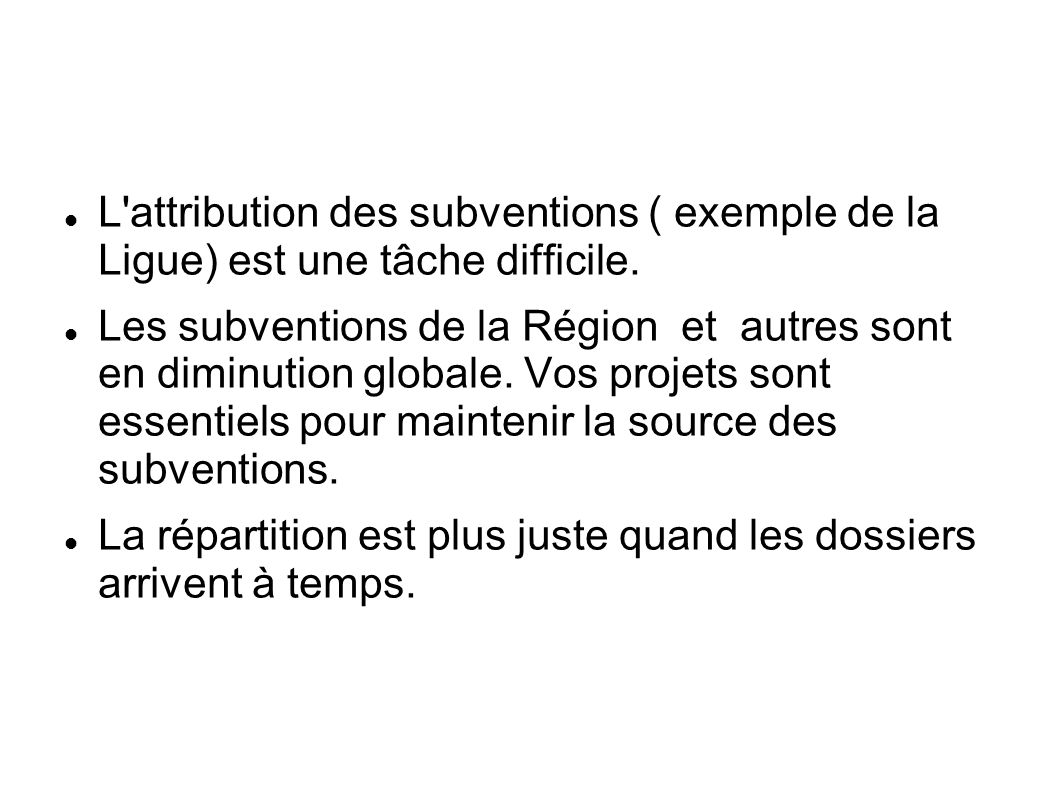 L attribution des subventions ( exemple de la Ligue) est une tâche difficile.