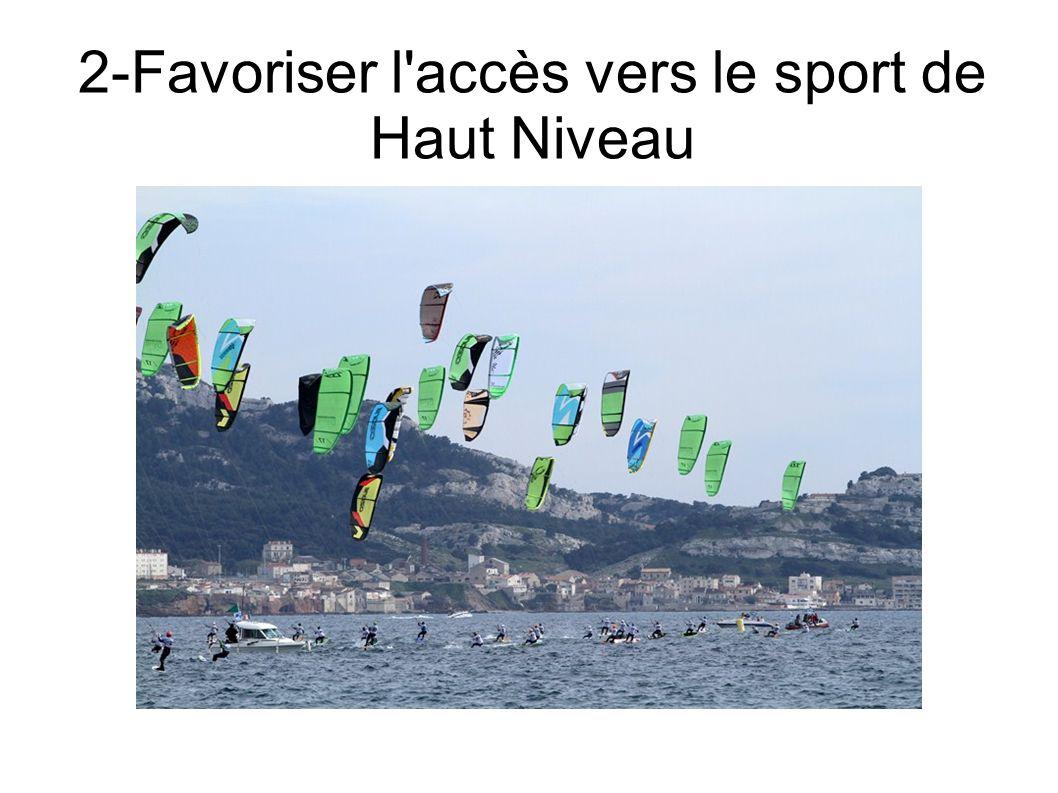 2-Favoriser l'accès vers le sport de Haut Niveau