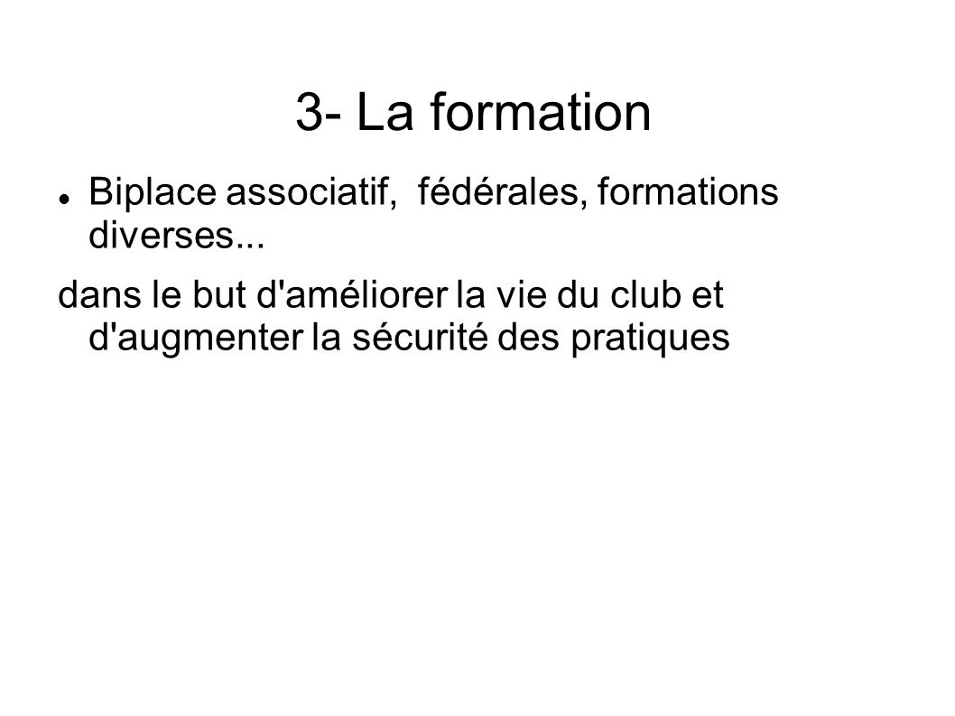 3- La formation Biplace associatif, fédérales, formations diverses...