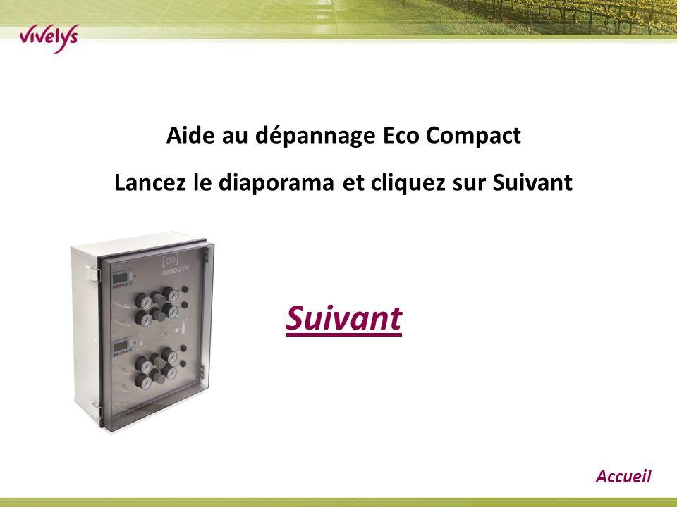 Suivant Accueil Aide au dépannage Eco Compact Lancez le diaporama et cliquez sur Suivant
