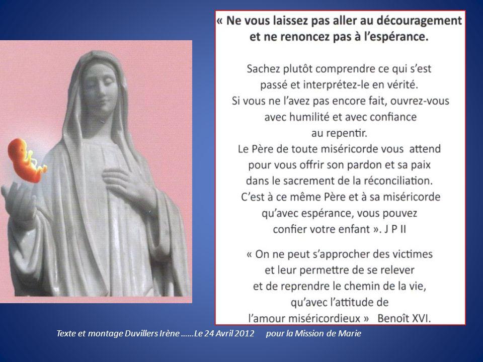 Texte et montage Duvillers Irène ……Le 24 Avril 2012 pour la Mission de Marie