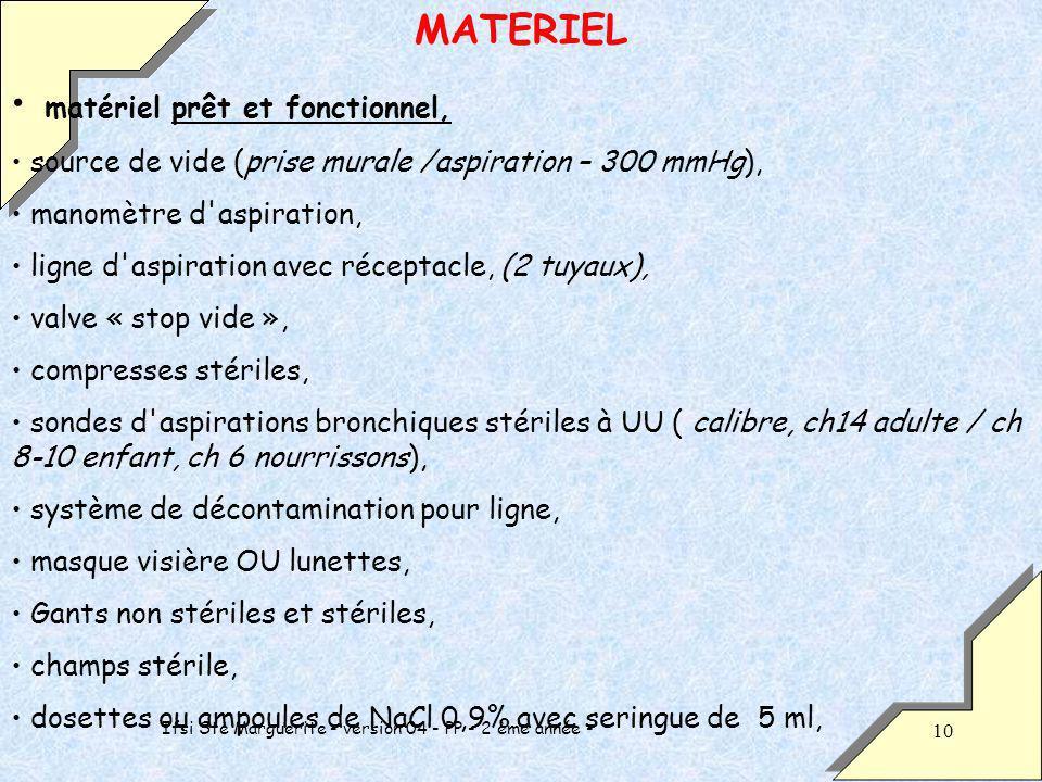 Ifsi Ste Marguerite - version 04 - PP - 2 ème année - 10 MATERIEL matériel prêt et fonctionnel, source de vide (prise murale /aspiration – 300 mmHg),