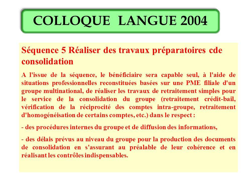 Séquence 5 Réaliser des travaux préparatoires cde consolidation A l'issue de la séquence, le bénéficiaire sera capable seul, à l'aide de situations pr