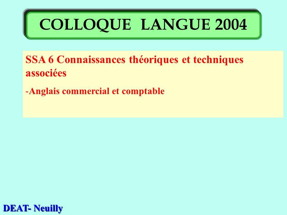 SSA 6 Connaissances théoriques et techniques associées -Anglais commercial et comptable DEAT- Neuilly COLLOQUE LANGUE 2004