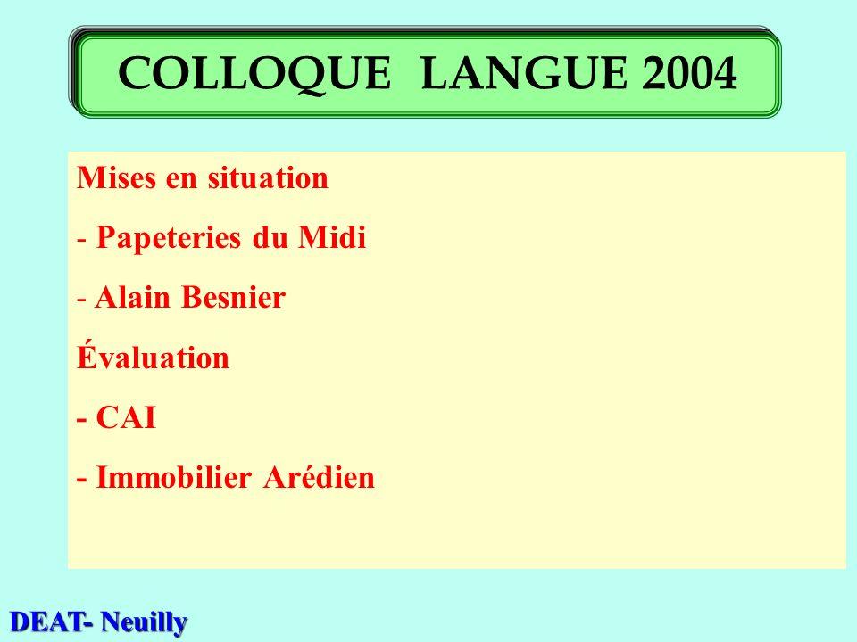 Mises en situation - Papeteries du Midi - Alain Besnier Évaluation - CAI - Immobilier Arédien DEAT- Neuilly COLLOQUE LANGUE 2004