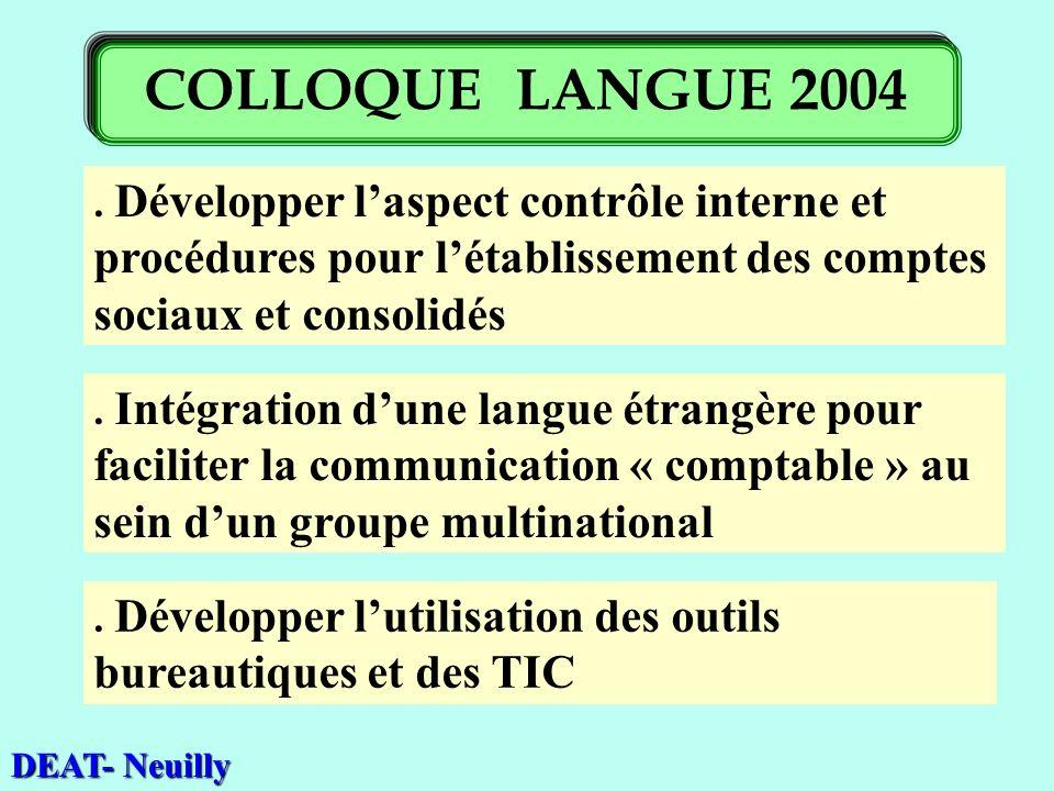 . Développer laspect contrôle interne et procédures pour létablissement des comptes sociaux et consolidés DEAT- Neuilly. Intégration dune langue étran