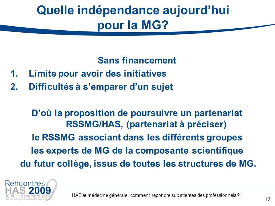 Quelle indépendance aujourdhui pour la MG? Sans financement 1.Limite pour avoir des initiatives 2.Difficultés à semparer dun sujet Doù la proposition