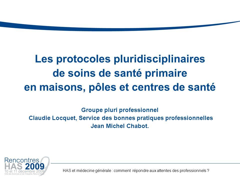 Les protocoles pluridisciplinaires de soins de santé primaire en maisons, pôles et centres de santé Groupe pluri professionnel Claudie Locquet, Servic