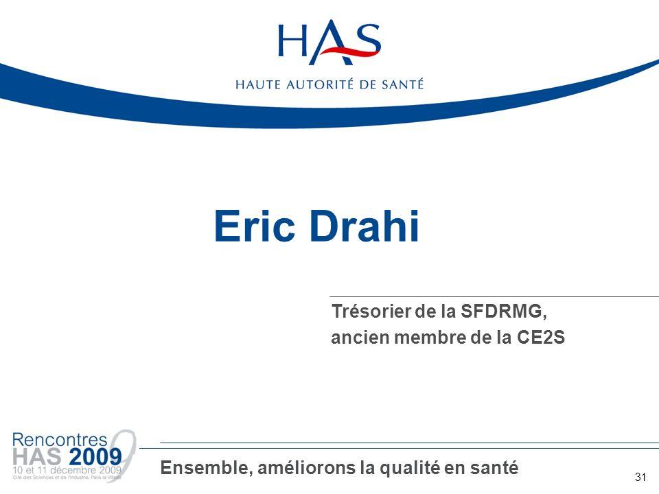 Eric Drahi Trésorier de la SFDRMG, ancien membre de la CE2S 31 Ensemble, améliorons la qualité en santé