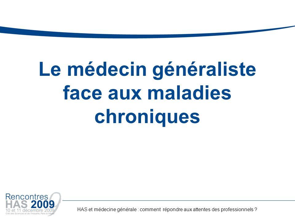 Le médecin généraliste face aux maladies chroniques HAS et médecine générale : comment répondre aux attentes des professionnels ?
