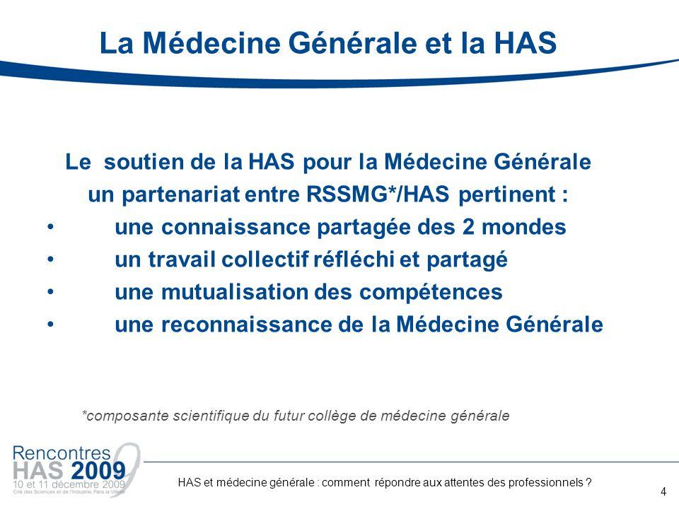 La Médecine Générale et la HAS Le soutien de la HAS pour la Médecine Générale un partenariat entre RSSMG*/HAS pertinent : une connaissance partagée de